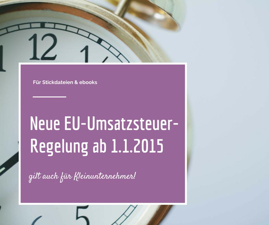 EU-Umsatzsteuer Regelung ab 01.01.2015 – für ALLE, die digitale Produkte verkaufen