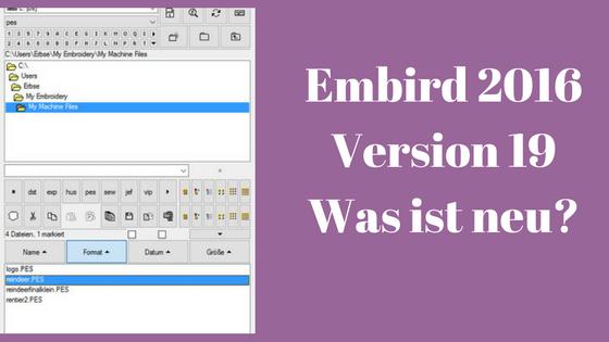 Embird 2016 Version 19 – was ist neu?