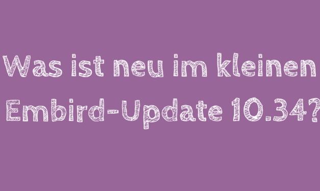 Was ist neu im kleine Embird-Update 10.34?