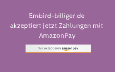 Embird-billiger.de akzeptiert jetzt auch AmazonPay