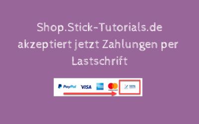 Shop.Stick-Tutorials.de akzeptiert jetzt auch Lastschrift